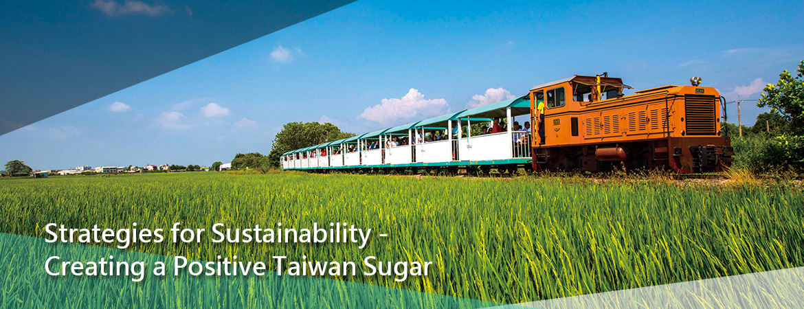 Strategies for Sustainability - Creating a Positive Taiwan Sugar