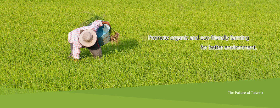 Promote organic and eco-friendly farming for better environment.